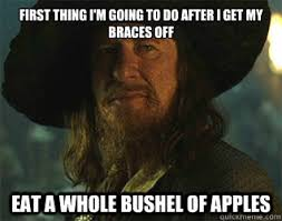 Braces Off Meme - first thing i m going to do after i get my braces off eat a whole