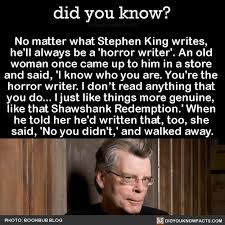 Stephen King Meme - no matter what stephen king writes hell always did you know