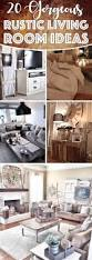 20 gorgeous rustic living room ideas that will melt your heart