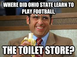 Funny Ohio State Memes - where did ohio state learn to play football the toilet store
