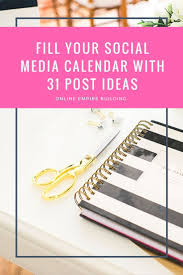 Fill your social media calendar with different content types     posting ideas