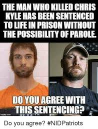 Chris Kyle Meme - the man who killed chris kyle has been sentenced to life in prison