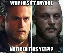 Sons Of Anarchy Meme - ragnar lodbrok and jax teller 2 insufferable douchebags imgflip