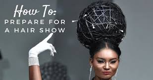 hairshow guide for hair styles how to prepare for a hair show become the star of the show