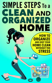 how to organize and clean your home roselawnlutheran