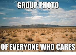 Who Cares Meme - group photo of everyone who cares meme on me me