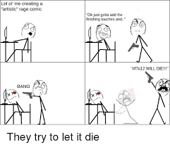 How To Create A Meme Comic - lel ol me creating a artistic rage comic aa bang ok just gotta add