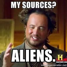 Where Did The Aliens Meme Come From - my sources aliens ancient aliens meme generator ancient