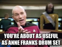 Anne Meme - re about as useful as anne franks drum set
