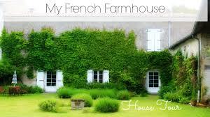 my french farmhouse tour youtube