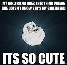 Over Obsessive Girlfriend Meme - 95 incredible girlfriend memes