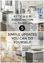 kitchen rennovation guide 5 simple kitchen updates
