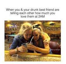 Best Friends Meme - dopl3r com memes when you your drunk best friend are telling