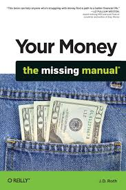 your money the missing manual j d roth 9780596809409 amazon