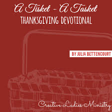 thanksgiving devotional by bettencourt a tisket a tasket