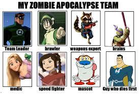 My Zombie Apocalypse Team Meme Creator - my zombie apocalypse team by sithviremaster27 on deviantart