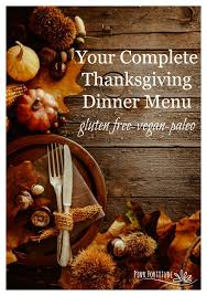 your complete thanksgiving dinner menu gf v p friendly pink