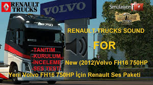 new volvo truck 2015 renault truck sound for 2012 new volvo fh16 750hp ets2 euro