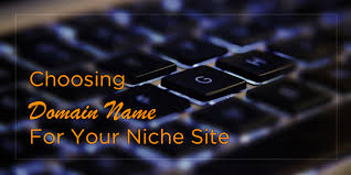 how to choose the right domain name for niche site marketever