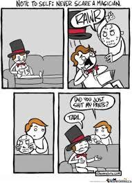 Magician Meme - never scare a magician by samarth meme center