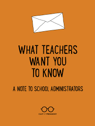 what teachers want you to know a note to administrators