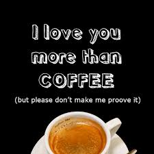 Meme Coffee - i love you but