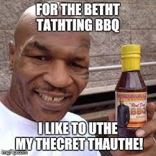 Bbq Meme - tyson s secret sauce imgflip