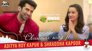 ok jaanu the christmas song aditya roy kapur u0026 shraddha kapoor