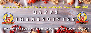closed thanksgiving we open normal time on friday happy