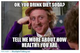 Good For You Meme - diet soda is good for you shut up i m talking