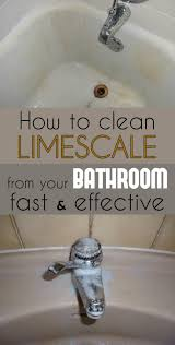 How To Clean House Fast by How To Clean Limescale From Your Bathroom Fast And Effective