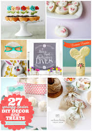 Easter Decorations And Recipes by 27 Springy Easter Diy Decor U0026 Treats Easter Spring And Easter Party