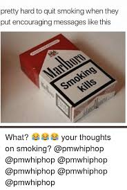 Quit Smoking Meme - 25 best memes about quit smoking quit smoking memes