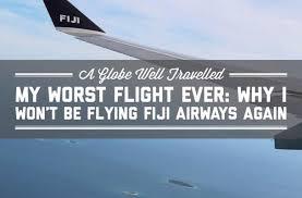 my worst flight ever why i won u0027t be flying fiji airways again a