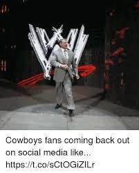 Cowboys Fans Be Like Meme - cowboys fans coming back out on social media like