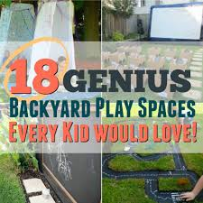 18 genius backyard play spaces for kids clean eating with kids