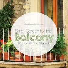 small balcony garden tips to get you started about the garden