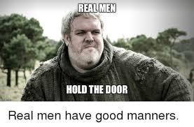 Real Men Meme - inngflip com real men hold the door real men have 2545475 png