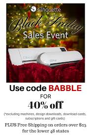 black friday silhouette cameo sale silhouette black friday sale create and babble