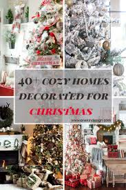 pictures of christmas decorations in homes 40 cozy and cheerful homes decorated for a snowy christmas