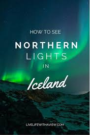 Best Time Of Year To See Northern Lights Best 25 See The Northern Lights Ideas On Pinterest Bucketlist