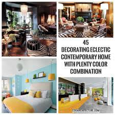 Contemporary Home 45 Decorating Eclectic Contemporary Home With Plenty Color