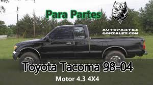 partes para toyota tacoma toyota tacoma 98 04 motor 4 3 4x4 autopartes usadas gonzalez