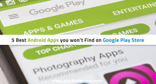 apps wont on android 5 best android apps you won t find on play store