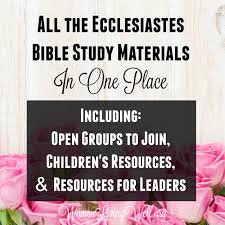One Place All The Ecclesiastes Bible Study Materials In One Place Including
