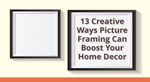 framing ideas 13 creative picture framing ideas to elevate your home decor