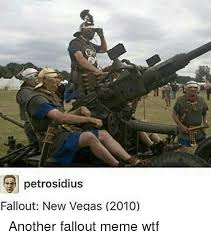New Vegas Meme - petrosidius fallout new vegas 2010 another fallout meme wtf meme