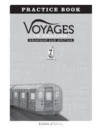 voyages in english 2018 practice book grade 7 by loyola press