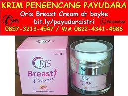 0857 3213 4547 isat krim pengencang payudara oris breast cream