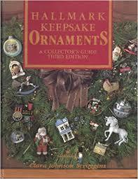 hallmark keepsake ornaments a collector s guide clara johnson